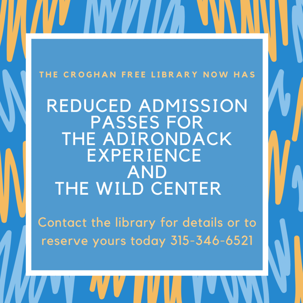 Contact the library for savings on Wild Center Passes